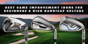 Cover Photo for Best Game Improvement Irons for Beginners High Handicappers