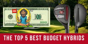 Top 5 Best Budget Golf Hybrids Under 50
