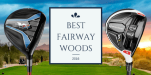 Cover Photo for the Best Fairway Woods of 2016 Golf