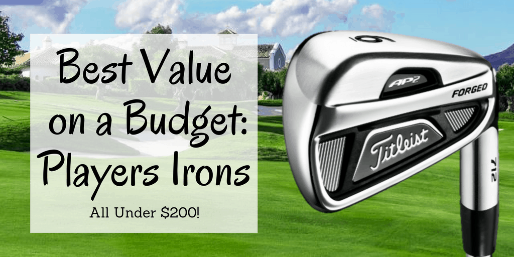 Best value Players Irons Under $200