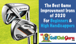 the best game improvement irons for beginners and high handicap golfers