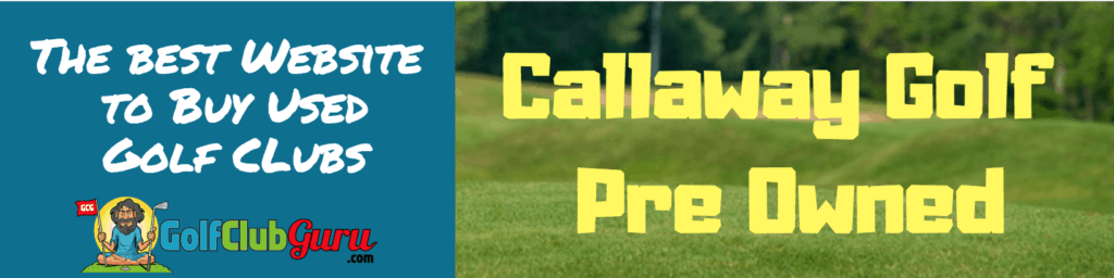 callaway preowned pre owned review used golf clubs