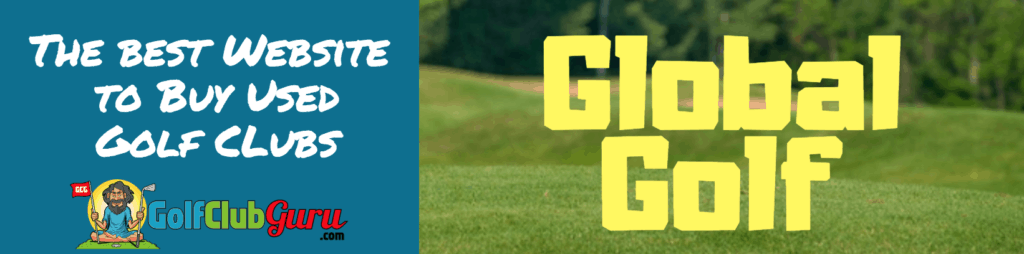global golf preowned used clubs review