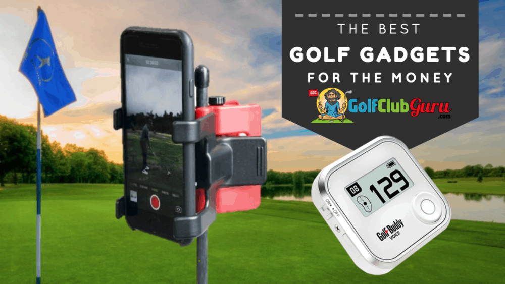 The Best Golf Gadgets for the Money | Golf Club Guru