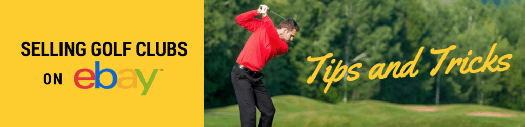 sell golf clubs on ebay how to