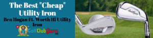 best utility driving iron club