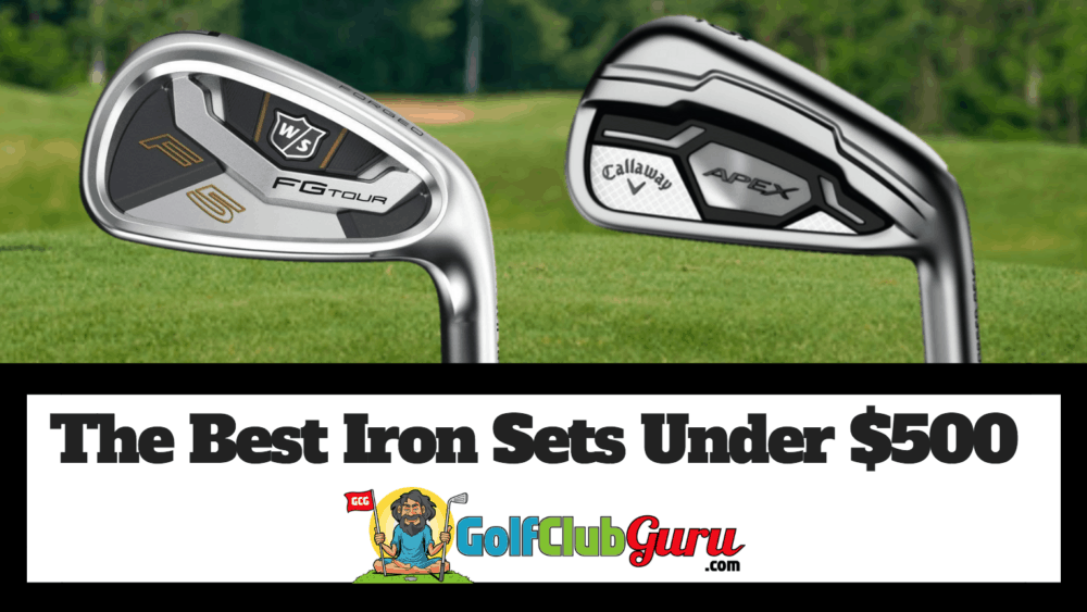 golf irons iron sets under $500
