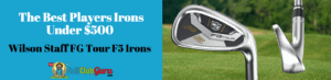 players irons low handicap good ball strikers under $500