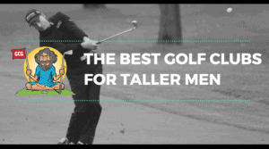 best golf clubs for tall men male man 6 foot