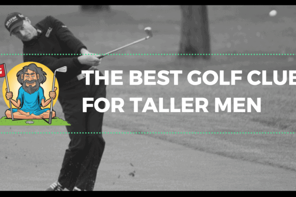 best golf clubs for tall men male man 6 foot