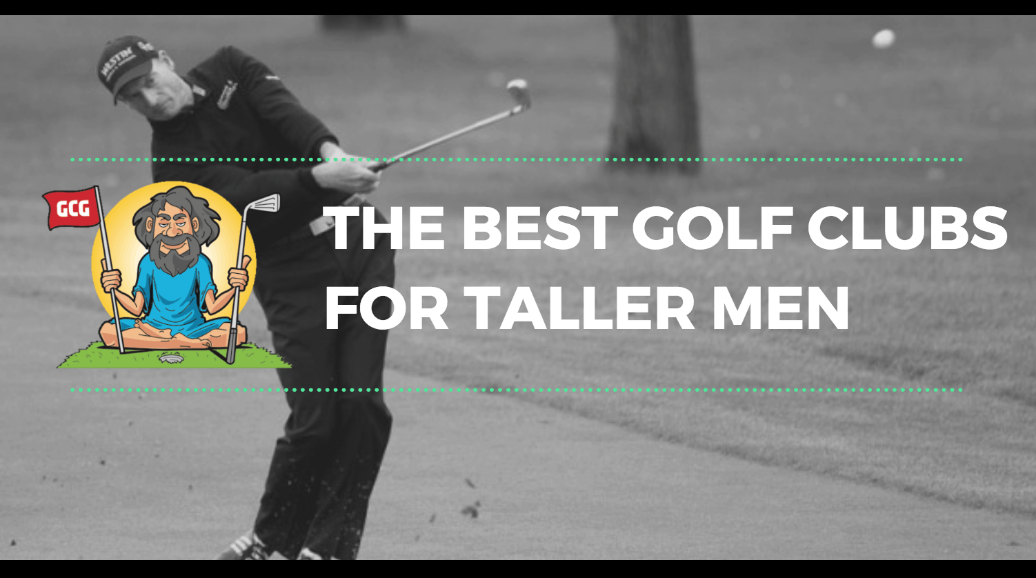 The Best Golf Clubs for Tall Men (6 Foot+) | Golf Club Guru