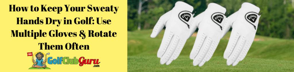 golf gloves wet sweat rotate