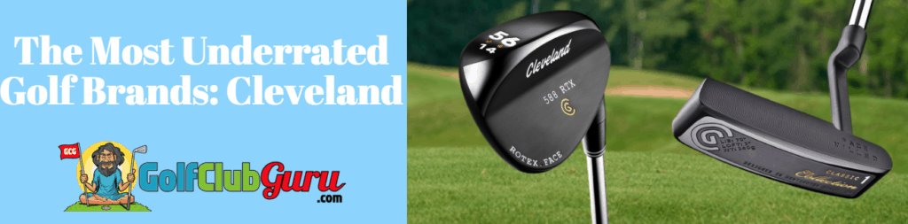 cleveland brand underrated golf