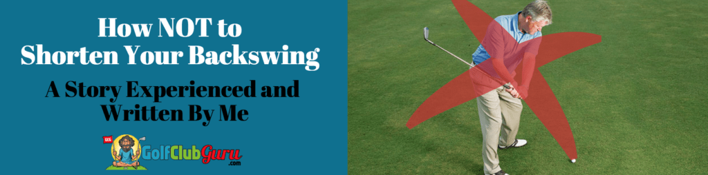 shorter backswing golf swing