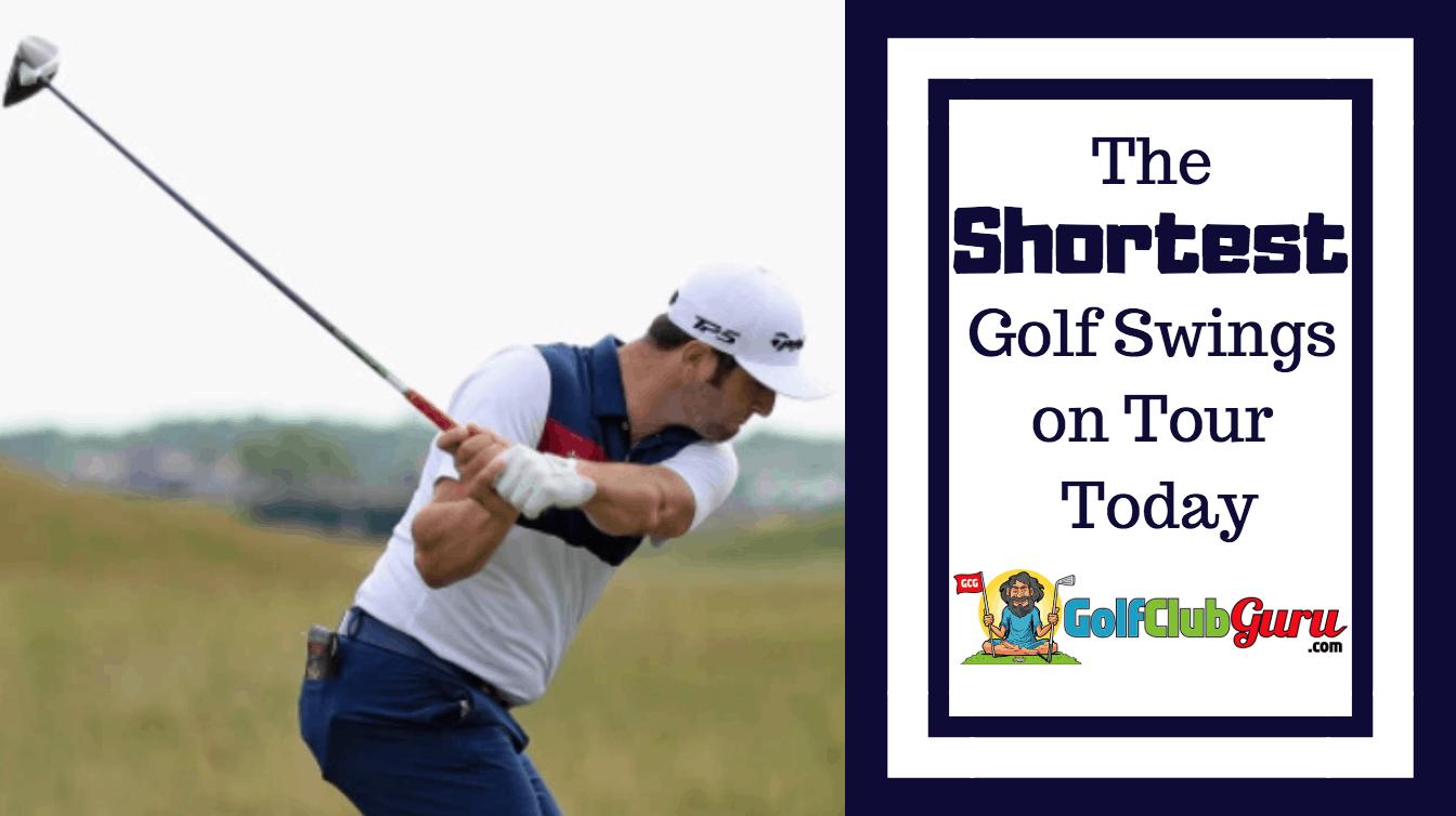 The Shortest Backswings On Tour Today Golf Club Guru