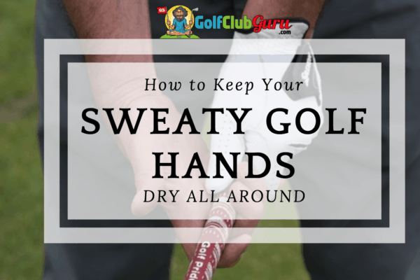 sweat golf grips hands hot