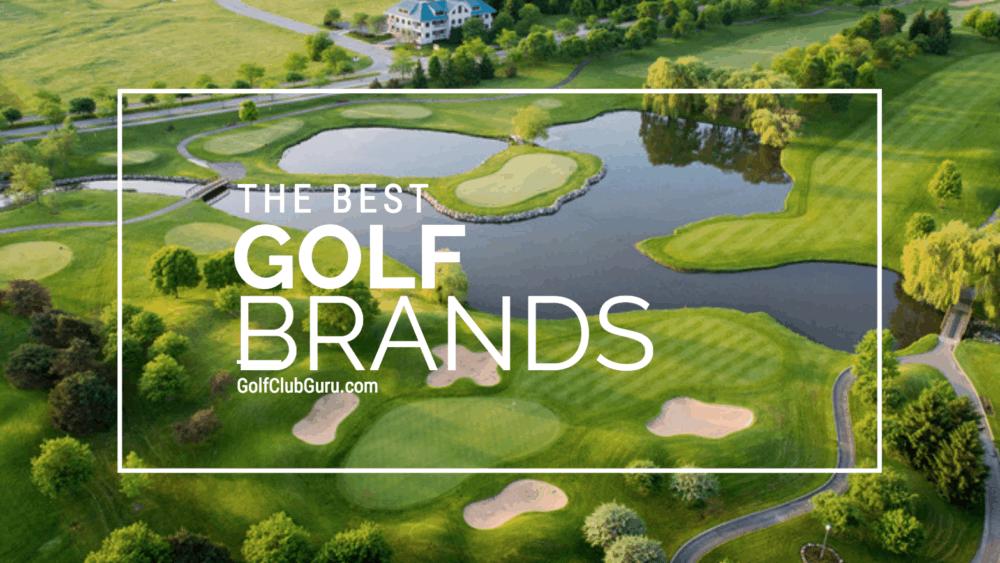 The Best Golf Equipment Brands