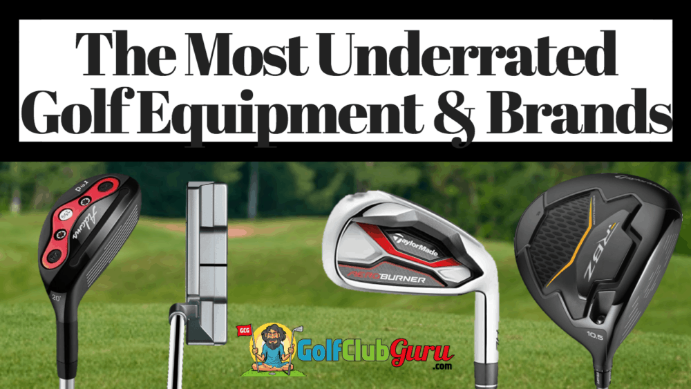 underrated golf clubs brands
