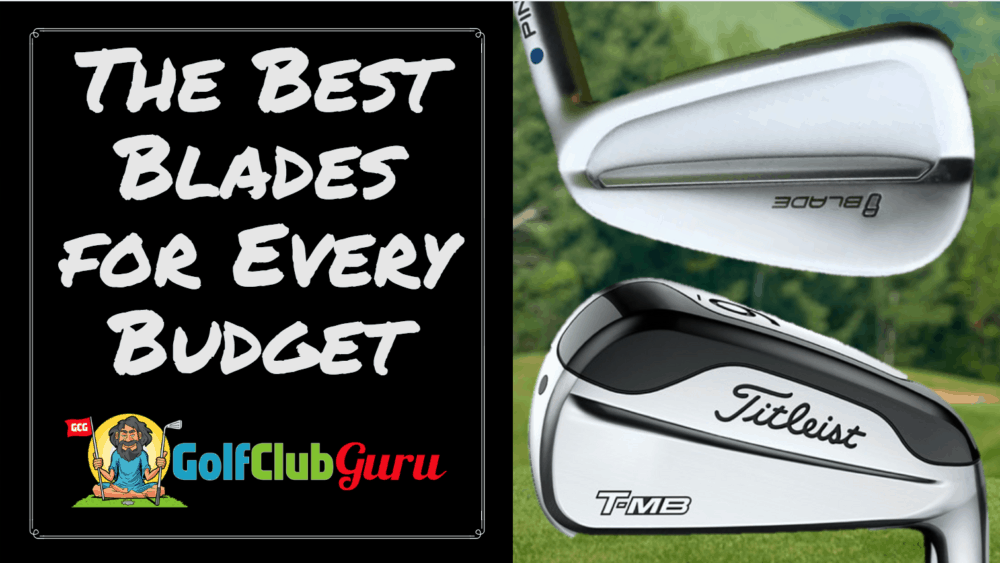 best blade irons budget value overall