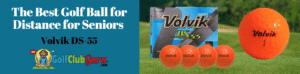 volvik ds55 review best distance ball for senior golfers