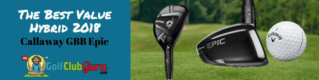 callaway gbb epic hybrid pros cons review 2018