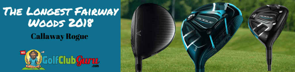 callaway rogue 2018 best fairway woods review