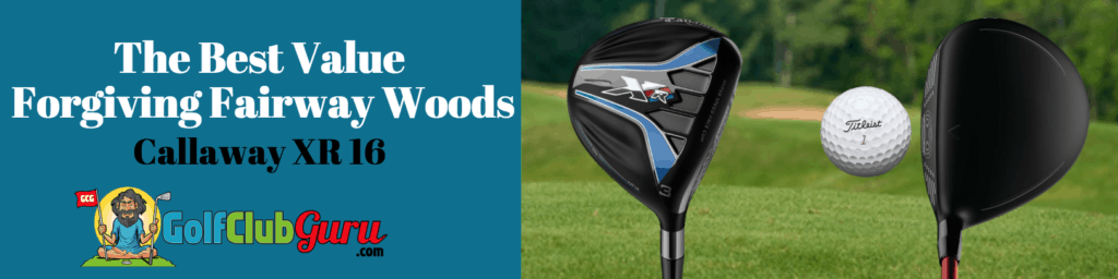 callaway xr16 fairway wood review easiest to hit