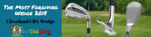 cleveland cbx wedge review pros cons forgiving 2018