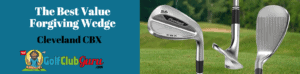 cleveland cbx wedge review forgiving