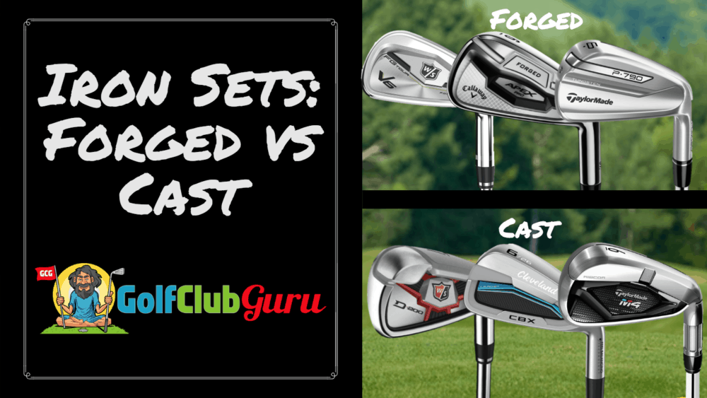 cast vs forged irons difference