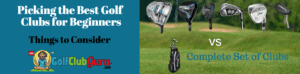 how to pick the best golf clubs