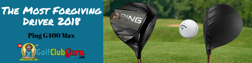 most forgiving driver ping g400 max