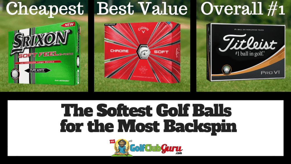 softest golf balls for backspin most spin