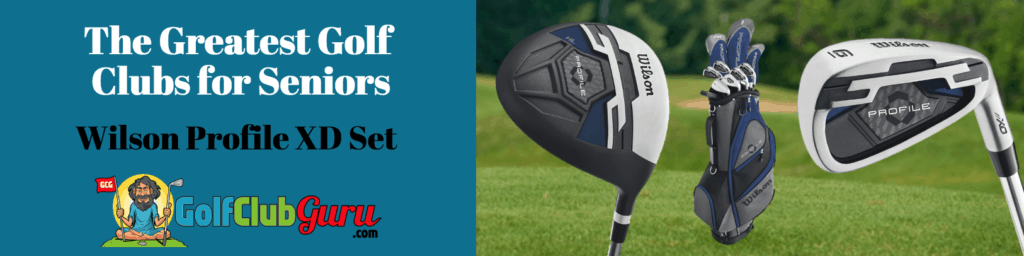 the best golf clubs for seniors wilson xd