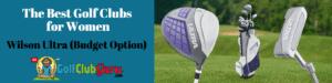 the best value womens golf clubs wilson ultra