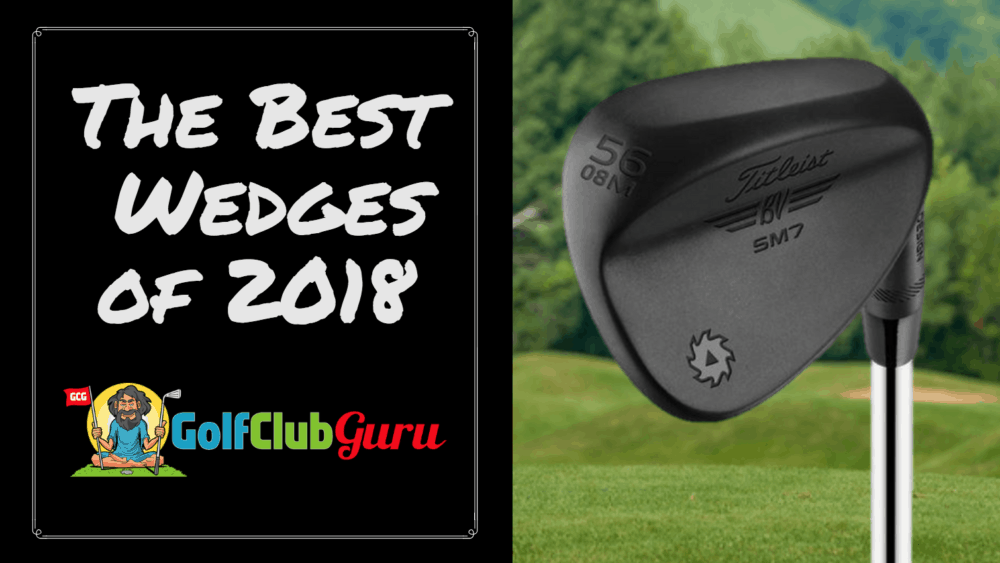 the best wedges in golf 2018