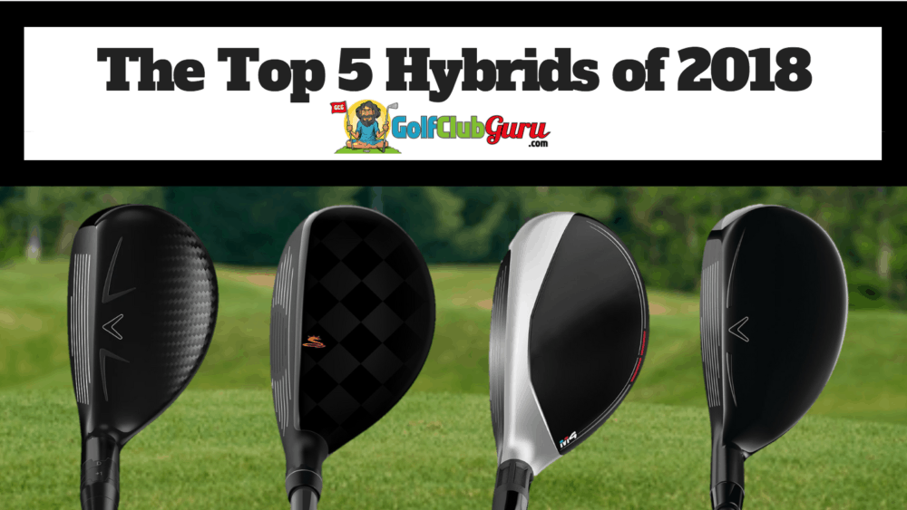 best golf hybrids 2018