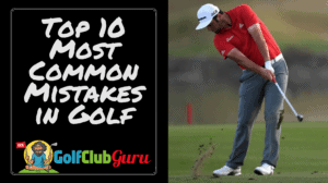 top 10 most common golf mistakes