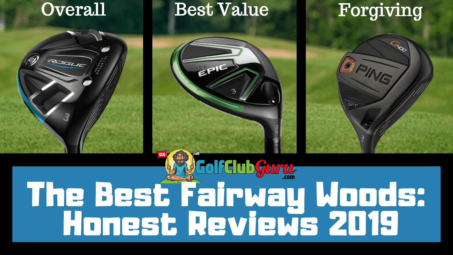 Best Fairway Woods 2019 Honest Guide: The Best Fairway Woods 2019   Golf Club Guru