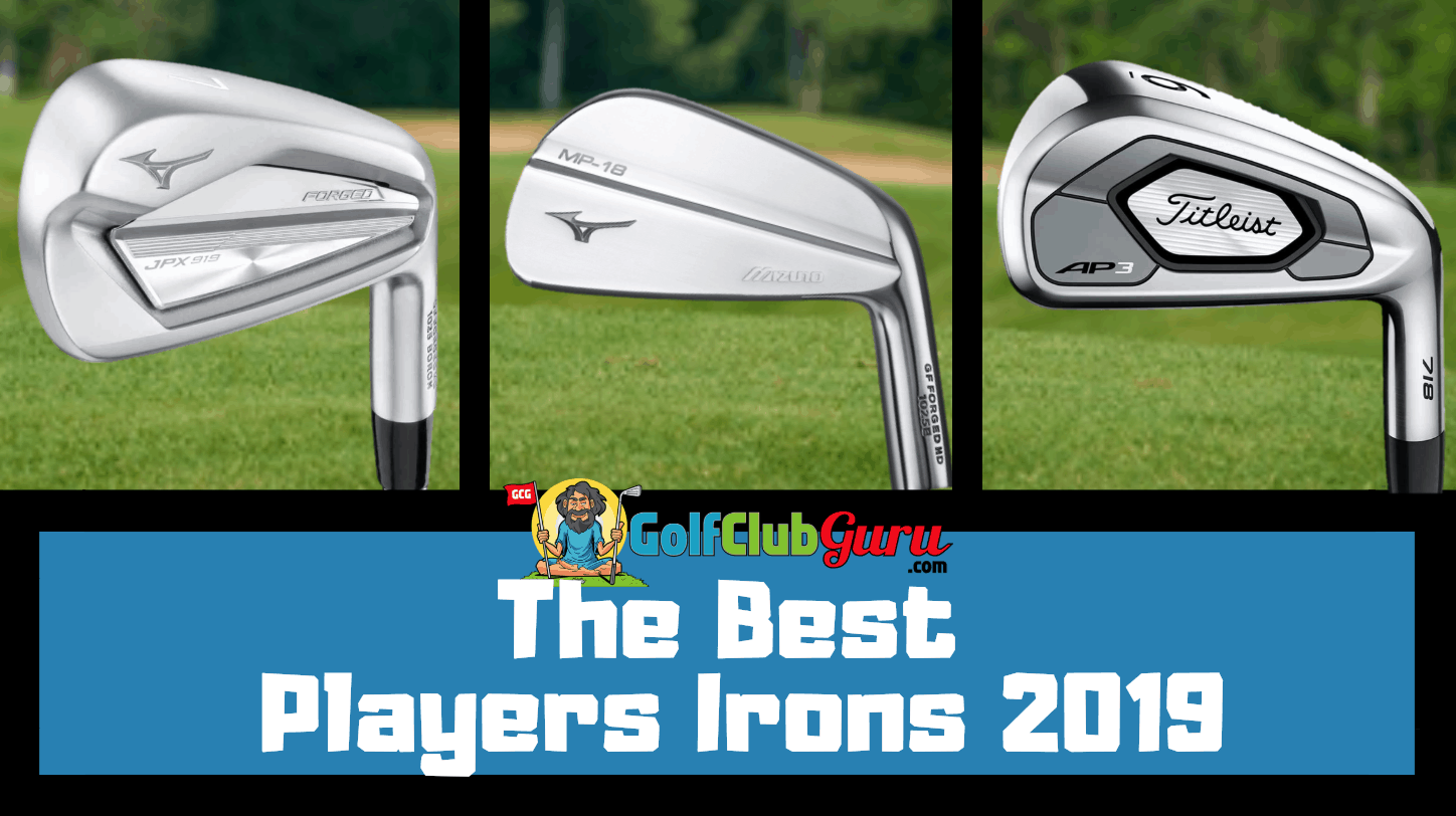 Best Iron 2019 The Best Players Irons of 2019 | Golf Club Guru