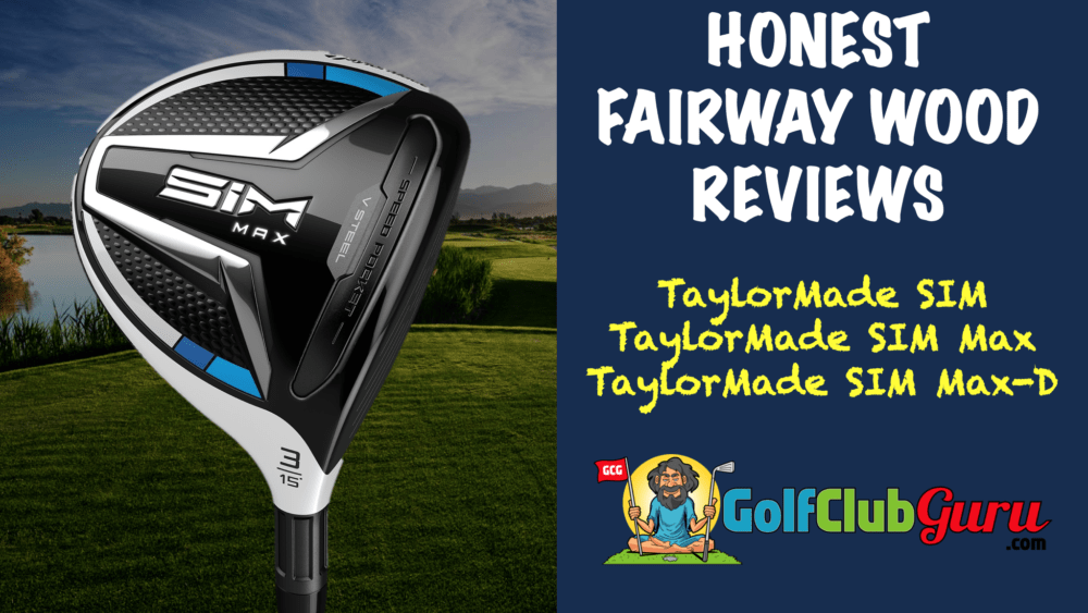 unbiased fairway wood reviews taylormade sim