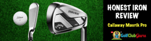 callaway mavrik pro players iron pros cons