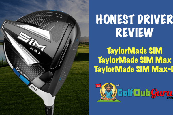 unbiased review of taylormade golf sim drivers