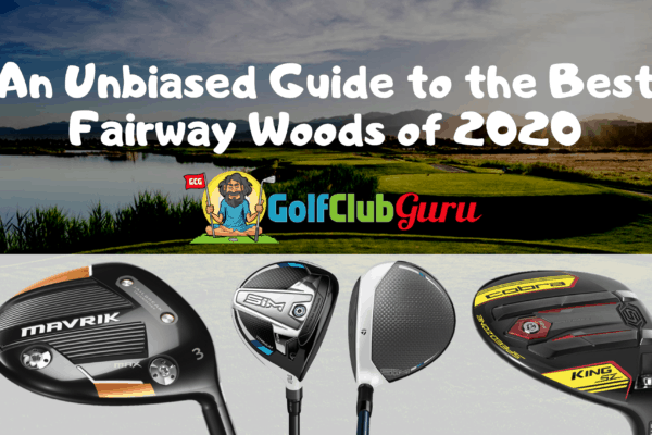 the top 5 fairway woods of 2020
