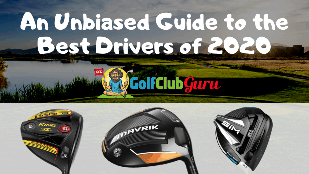 the best golf drivers 2020 honest unbiased reviews