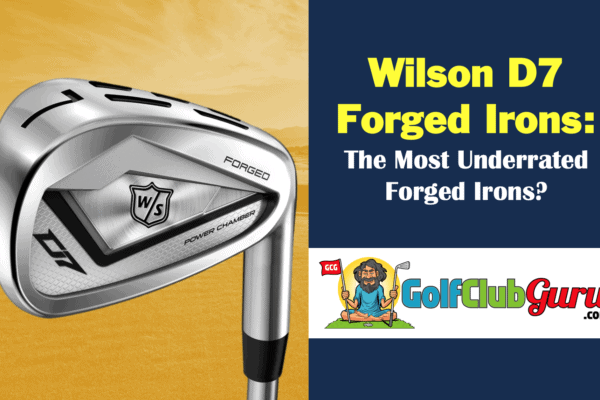 the most underrated forged iron set of 2020 wilson d7 forged set
