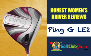 ping g le2 unbiased review ladies female drivers