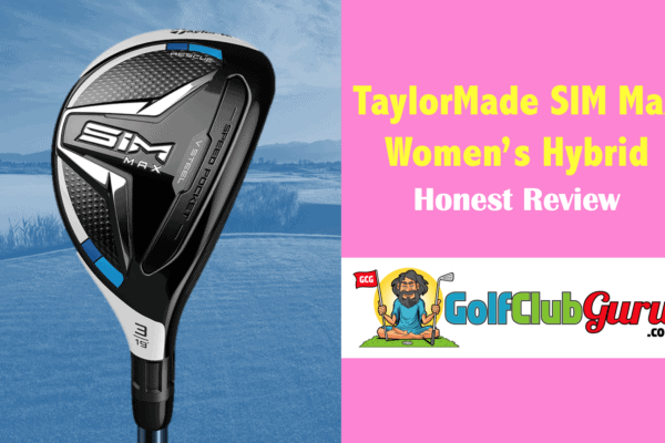 taylormade sim max ladies hybrid review pros cons benefits downside