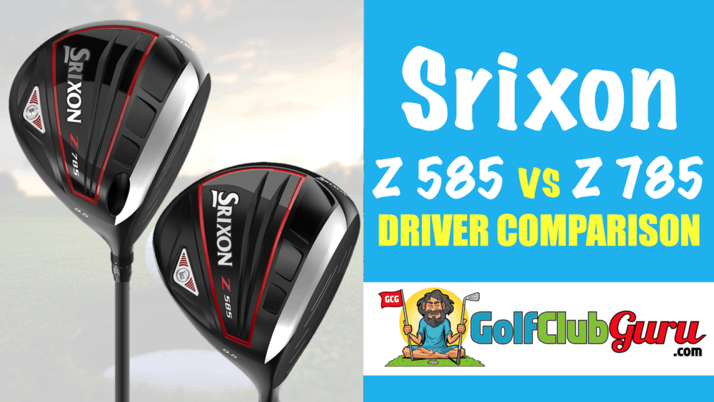 srixon z 585 vs z 785 driver what's the difference?
