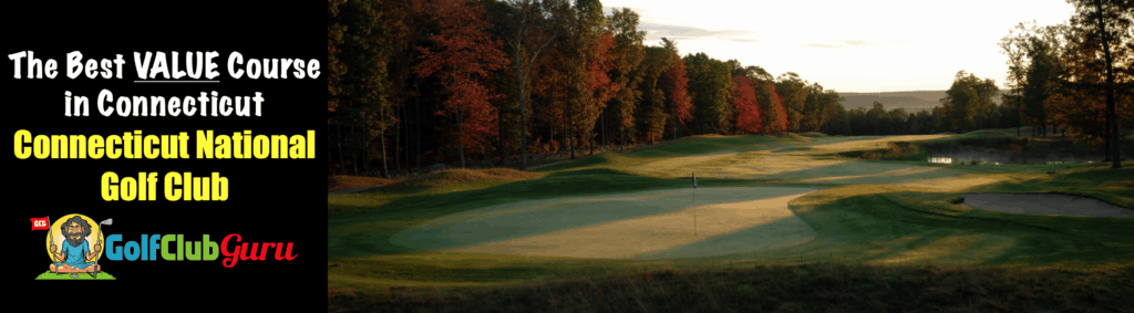 why connecticut national golf club is the best value course in CT